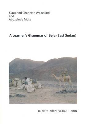 A Learner's Grammar of Beja (East Sudan): Grammar, Texts and Beja-English & English-Beja Vocabulary (Paperback)