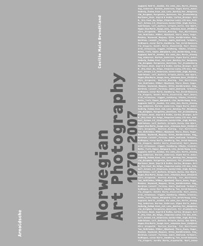 Norwegian Art Photography: 1970-2007 (Hardback)