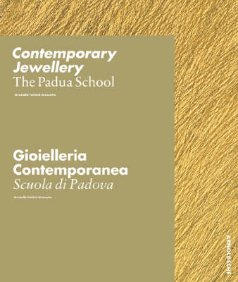 Padua School: Modern Jewellery from Three Generations of Goldsmiths (Hardback)