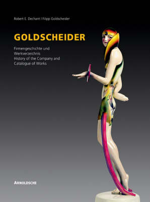 Goldscheider: History of the Company and Works Catalogue (Hardback)