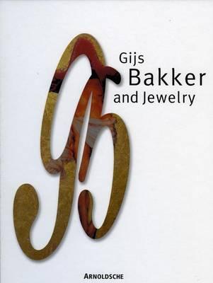 Gijs Bakker and Jewelry: Catalogue of Jewelry (Hardback)