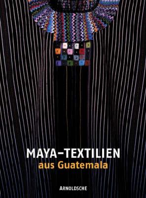 Maya Textiles from Guatemala (Hardback)