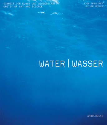 Water: The Unity of Art and Science (Hardback)
