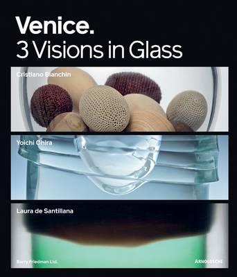Venice: 3 Visions in Glass (Hardback)
