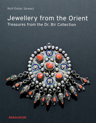 Jewellery from the Orient: Treasures from the Dr. Bir Collection (Hardback)