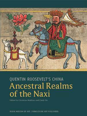 Ancestral Realms of the Naxi: Quentin Roosevelt's China (Hardback)