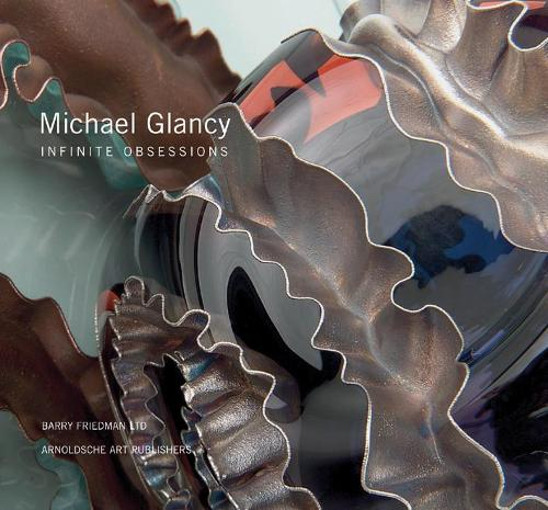 Michael Glancy: Infinite Obsessions (Hardback)
