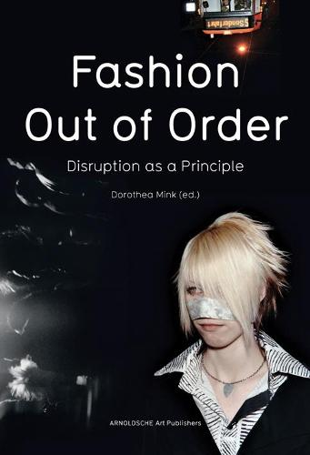Fashion: Out of Order: Disruption as a Principle (Paperback)