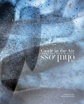 Castle in the Air: OhuLoss: Jewellery from Estonia (Hardback)