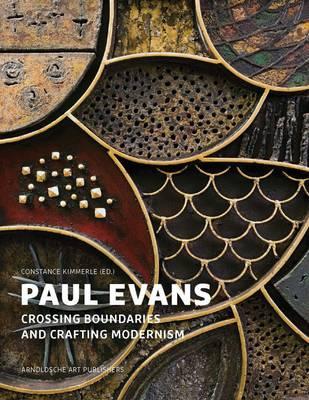 Paul Evans: Crossing Boundaries and Crafting Modernism (Hardback)