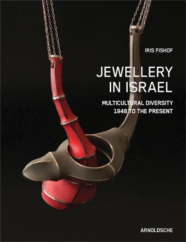 Jewellery in Israel: Multicultural Diversity 1948 to the Present (Hardback)