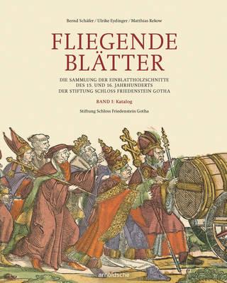 Fliegende Blatter: Die Sammlung der Einblattholzschnitte des 15. und 16. Jahrhunderts (Hardback)