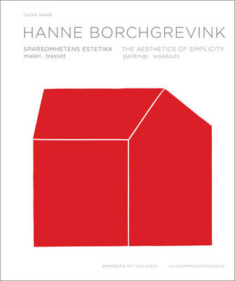 Hanne Borchgrevink: The Aesthetics of Plainness Paintings (Hardback)