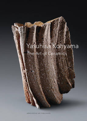Yasuhisa Kohyama: The Art of Ceramics (Hardback)
