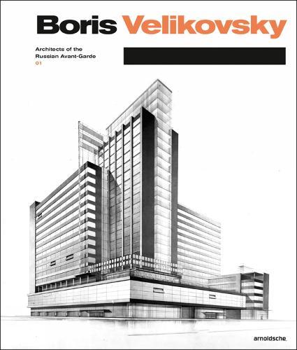 Boris Velikovsky (1878-1937): Architect of the Russian  Avant-Garde (Hardback)