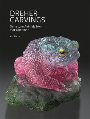 Dreher Carvings: Gemstone Animals from Idar-Oberstein (Hardback)