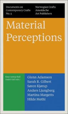 Material Perceptions: Documents on Contemporary Crafts No. 5 - Documents of Contemporary Crafts (Paperback)