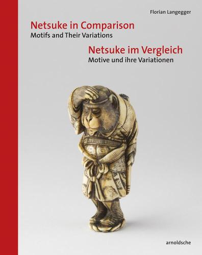 Netsuke in Comparison: Motifs and Their Variations (Hardback)