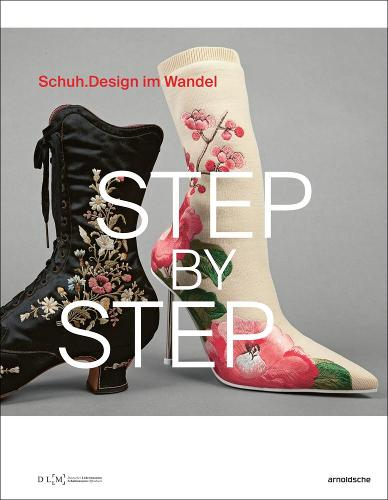 Step By Step: Schuhdesign im Wandel (Shoe Design through the Ages) (Paperback)