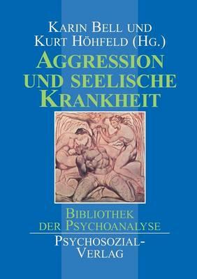 Aggression Und Seelische Krankheit (Paperback)