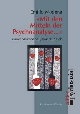 Mit Den Mitteln Der Psychoanalyse ... (Paperback)