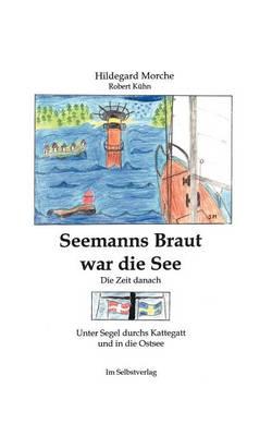 Seemanns Braut war die See (Paperback)