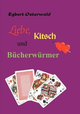 Liebe, Kitsch Und B Cherw Rmer (Paperback)