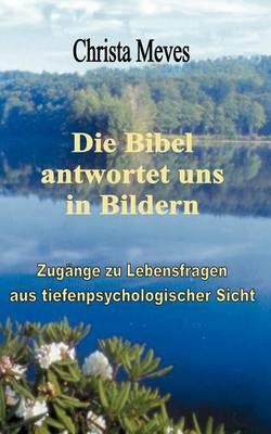 Die Bibel Antwortet Uns in Bildern (Paperback)