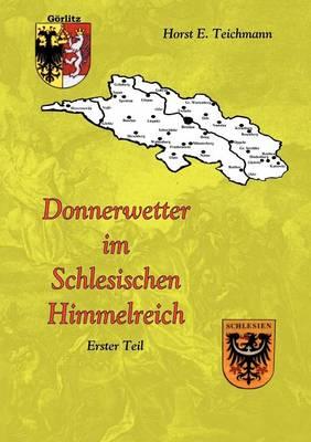 Donnerwetter Im Schlesischen Himmelreich 1 (Paperback)
