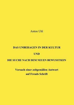 Das Unbehagen in Der Kultur Und Die Suche Nach Dem Neuen Bewu Tsein (Paperback)