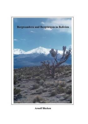 Bergwandern und Bergsteigen in Bolivien (Paperback)