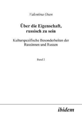 ber die Eigenschaft, russisch zu sein. Kulturspezifische Besonderheiten der Russinnen und Russen. (Paperback)