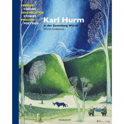 Karl Hurm - Colours, Stories, Poems (Paperback)