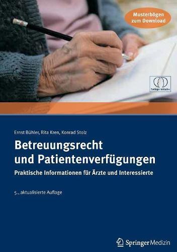 Betreuungsrecht Und Patientenverfugungen: Praktische Informationen Fur AErzte Und Interessierte (Paperback)