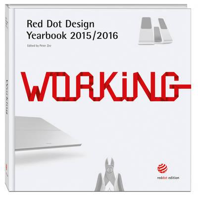 Working 2015/2016: Red Dot Design Yearbook (Hardback)