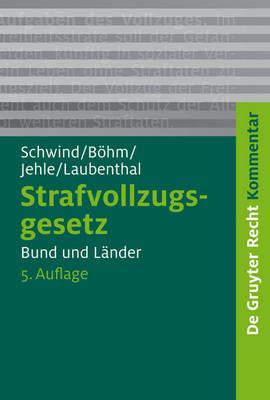 Strafvollzugsgesetz: Bund Und Lander - de Gruyter Kommentar (Hardback)