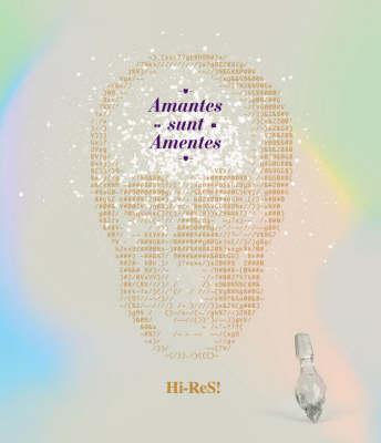 Hi-res!: Amantes Sunt Amentes (Hardback)