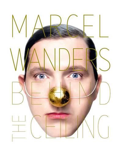 Marcel Wanders: Behind the Ceiling (Hardback)