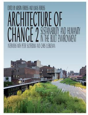 Architecture of Change: Pt. 2: Sustainability and Humanity in the Built Environment (Hardback)