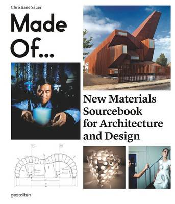 Made of...: New Materials Sourcebook for Architecture and Design (Hardback)