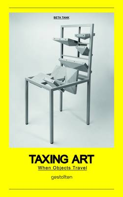 Taxing Art: When Objects Travel (Paperback)