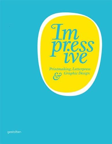 Impressive: Printmaking, Letterpress and Graphic Design (Paperback)