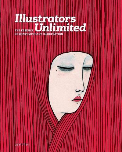 Illustrators Unlimited: The Essence of Contemporary Illustration (Hardback)