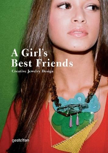 Girl's Best Friends: Creative Jewelry Design (Hardback)