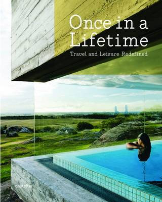 Once in a Lifetime: Travel and Leisure Redefined (Hardback)
