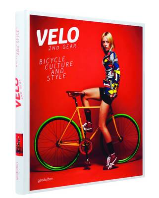 Velo - 2nd Gear: Bicycle Culture and Style (Hardback)