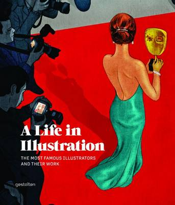 A Life in Illustration: The Most Famous Illustrators and Their Work (Hardback)