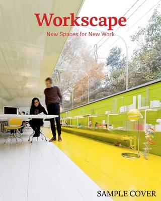 Workscape: New Spaces for New Work (Hardback)