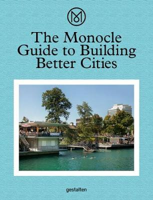 The Monocle Guide to Building Better Cities (Hardback)