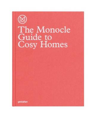 The Monocle Guide to Cosy Homes (Hardback)